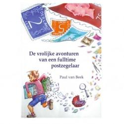 De vrolijke avonturen van een fulltime postzegelaar (Paul van Beek)